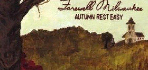 Farewell Milwaukee - Autumn Rest Easy