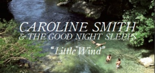 caroline smith and the goodnight sleeps little wind review