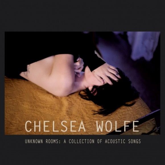 Chelsea Wolfe: Unknown Rooms