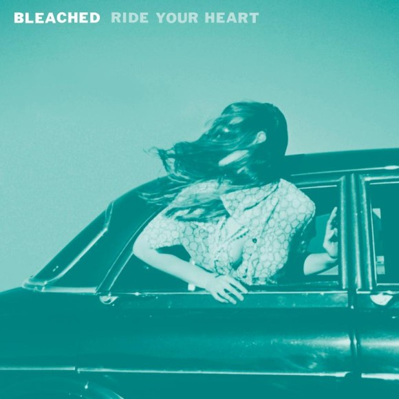 bleached-ride-your-heart