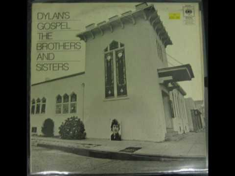 (Flashback Friday) The Brothers and Sisters: Dylan's Gospel