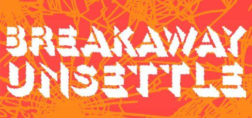 breakaway unsettle
